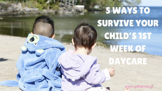 5 ways to survive your child's 1st week of Daycare