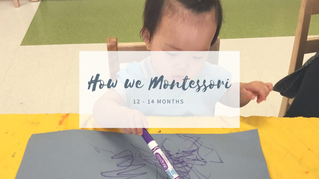How we Montessori – 12 months to 14 months