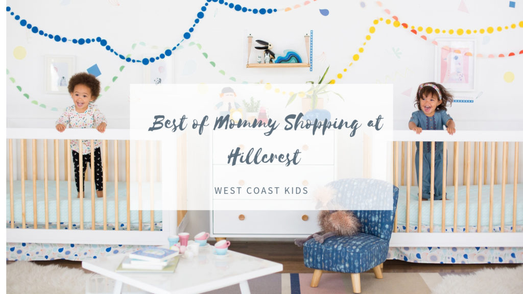Best of Mommy Shopping at Hillcrest x West Coast Kids