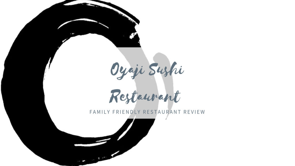 Oyaji Sushi Restaurant [Family-Friendliness Review]