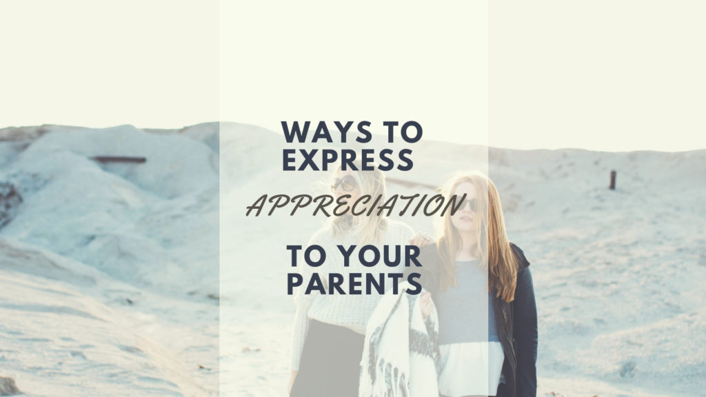 Ways to Express Appreciation to a Parent