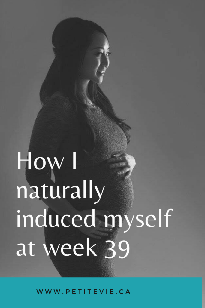 How I naturally induced myself at week 39 (Part 1)